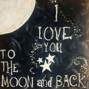 """Other - Canvas Original Hand Painted Acrylic Moon """"quote"""""""